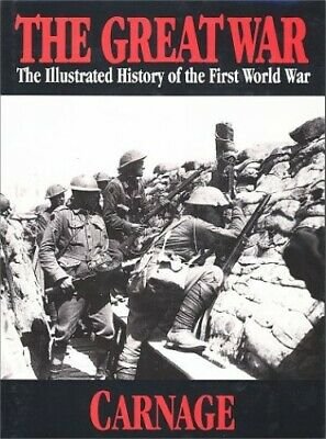 £27.99 • Buy The Great War: Carnage 4: 004 (The Illustrated History Of The First ... Hardback