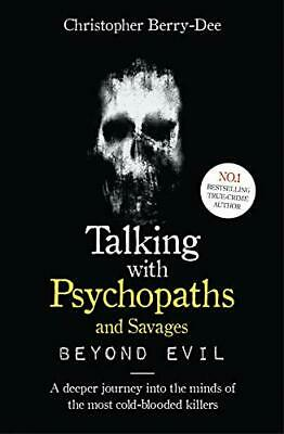 £2.99 • Buy Talking With Psychopaths And Savages: Beyond Evil By Berry-Dee, Christopher The