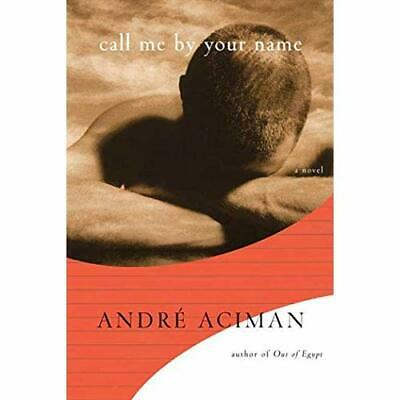 AU63.88 • Buy Call Me By Your Name - Hardcover NEW André 23/01/2007