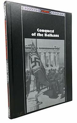 Conquest Of The Balkans (Third Reich S.) By The Editors Of Time-Life B Paperback • 4.99£