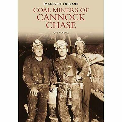 Coal Miners Of Cannock Chase (Images Of England) (Image - Paperback NEW Pickeril • 12.41£