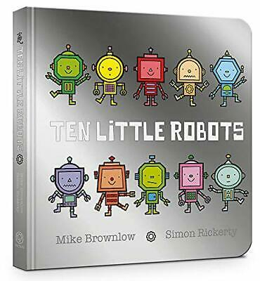 £5.49 • Buy Ten Little Robots Board Book By Brownlow, Mike Book The Cheap Fast Free Post