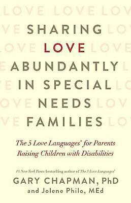 AU37.32 • Buy Sharing Love Abundantly In Special Needs Families: The 5 Love Languages(r) For P
