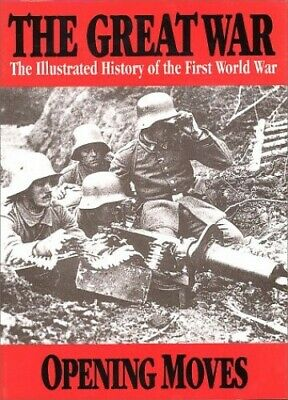 £8.99 • Buy The Great War: Opening Moves 1 (The Illustrated History Of The First... Hardback