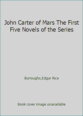 John Carter Of Mars The First Five Novels Of The Series By Burroughs,Edgar Rice • 4.47$