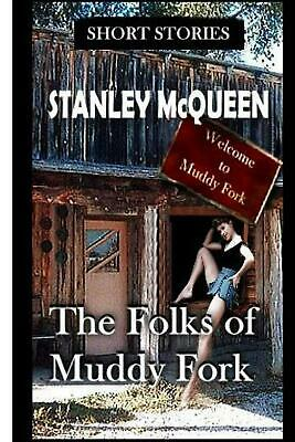 $ CDN22.39 • Buy The Folks Of Muddy Fork And Other Stories By Stanley McQueen (English) Paperback