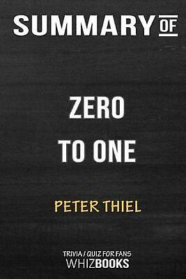 AU35.42 • Buy Summary Of Zero To One: Notes On Startups, Or How To Build The Future: Trivia/Qu