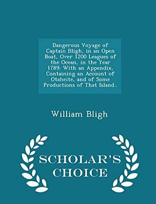 Dangerous Voyage Of Captain Bligh, In An Open Boat, Over 12... By Bligh, William • 25.99£