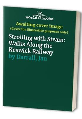 Strolling With Steam: Walks Along The Keswick Railway By Darrall, Jan Paperback • 5.99£