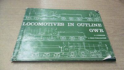 LOCOMOTIVES IN OUTLINE GWR By FREEZER C J Paperback Book The Cheap Fast Free • 10.99£