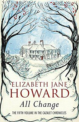 All Change: The Cazalet Chronicles 5 By Jane Howard, Elizabeth Book The Cheap • 7.49£