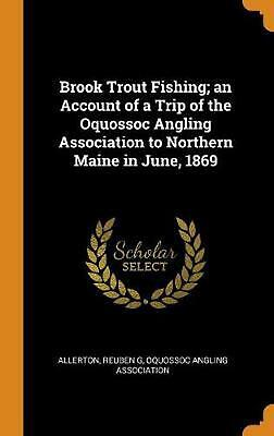 $ CDN55.67 • Buy Brook Trout Fishing; An Account Of A Trip Of The Oquossoc Angling Association To
