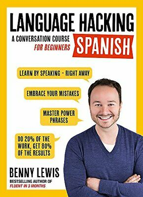 LANGUAGE HACKING SPANISH (Learn How To Speak Spanish - Right A... By Benny Lewis • 9.99£