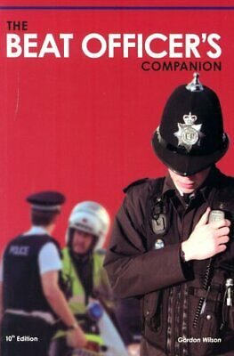 The Beat Officer's Companion By Wilson, Gordon Paperback Book The Cheap Fast • 25.99£