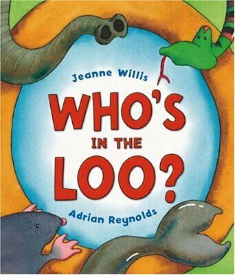 Who's In The Loo? By Willis, Jeanne Hardback Book The Cheap Fast Free Post • 5.99£