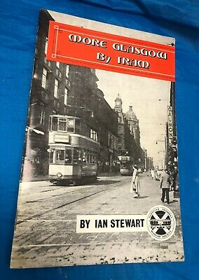More Glasgow By Tram  Paperbook By Ian Stewart Scottish Tramway Museum Society • 4.99£