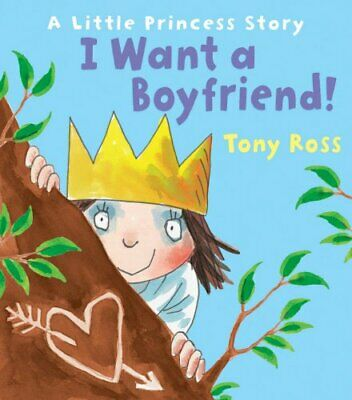 I Want A Boyfriend! (Little Princess) By Tony Ross Book The Cheap Fast Free Post • 5.49£