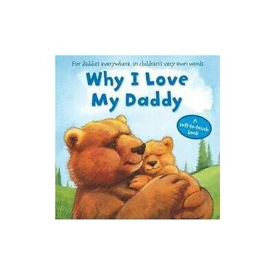 Why I Love My Daddy Book The Cheap Fast Free Post • 10.99£