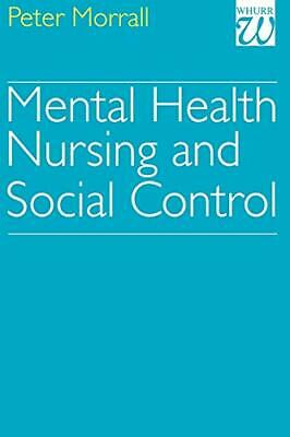Mental Health Nursing And Social Control By Morrall, Peter Paperback Book The • 5.99£