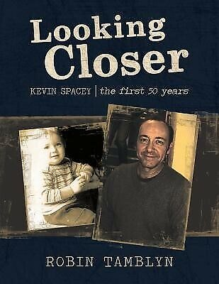 AU48.74 • Buy Looking Closer: Kevin Spacey, The First 50 Years By Tamblyn, Robin
