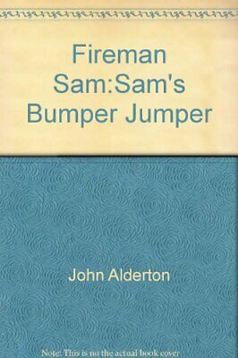 Fireman Sam:Sam's Bumper Jumper By John Alderton Book The Cheap Fast Free Post • 12.99£