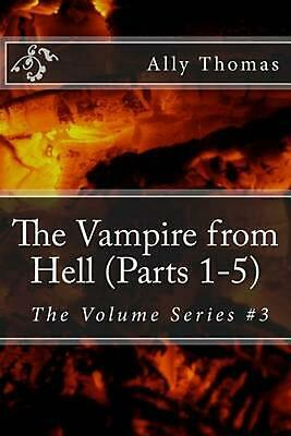 AU35.04 • Buy The Vampire From Hell (Parts 1-5): The Volume Series #3 By Ally Thomas (English)