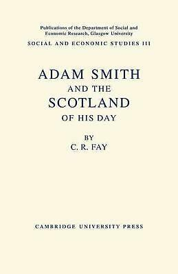 AU84.84 • Buy Adam Smith: And The Scotland Of His Day By C.R. Fay (English) Paperback Book Fre