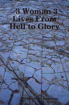 AU33.89 • Buy 3 Woman 3 Lives From Hell To Glory By Nikeeya Patterson (English) Paperback Book