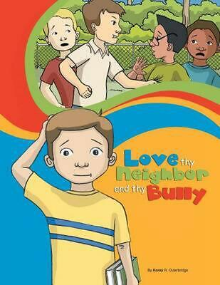 AU42.92 • Buy Love Thy Neighbor And Thy Bully By Korey Outerbridge (English) Paperback Book Fr