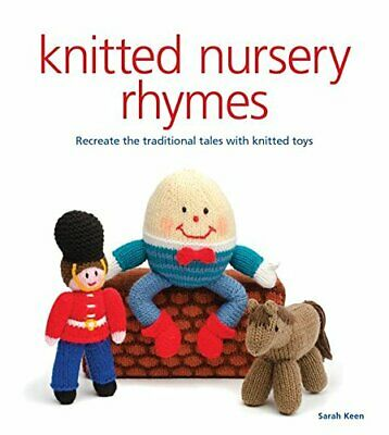 £6.49 • Buy Knitted Nursery Rhymes: Recreate The Traditional Tales With Toys By Sarah Keen