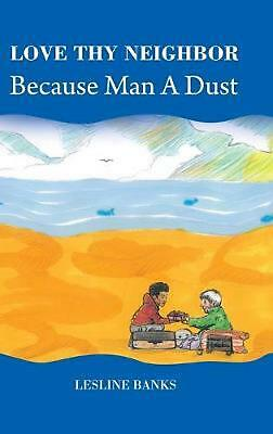 AU41.04 • Buy Love Thy Neighbor Because Man A Dust By Lesline Banks (English) Hardcover Book F