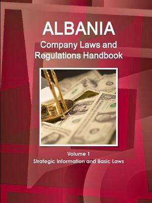 $ CDN183.19 • Buy Albania Company Laws And Regulations Handbook Volume 1 Strategic Information And