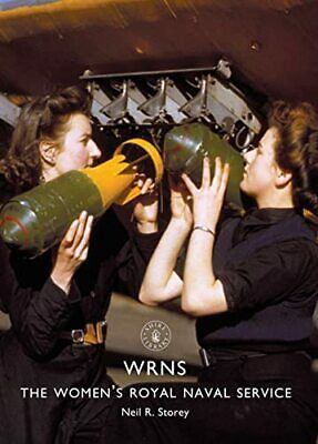 WRNS: The Women's Royal Naval Service (Shire Library) By Storey, Neil R. Book • 6.99£