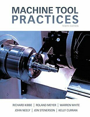 $34.95 • Buy Machine Tool Practices (10th Edition) By Kibbe, Richard R. Meyer, Roland O. W…