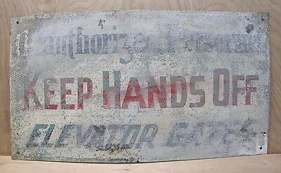 $295 • Buy UNAUTHORIZED PERSONNEL KEEP HANDS OFF ELEVATOR GATES Sign Old Metal Safety Ad