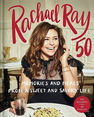 $19.59 • Buy Rachael Ray 50: Memories And Meals From A Sweet And Savory Life: A Cookbook