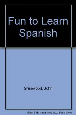 £3.99 • Buy Fun To Learn Spanish By Grisewood, John Hardback Book The Cheap Fast Free Post