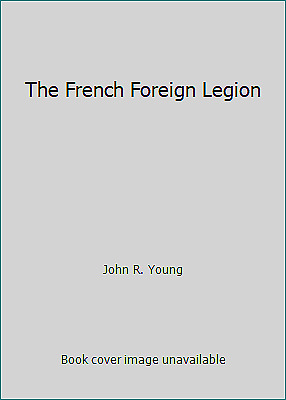 £3.10 • Buy The French Foreign Legion By John R. Young