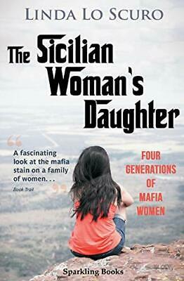 £7.59 • Buy The Sicilian Woman's Daughter: Four Generations Of Mafia W... By Lo Scuro, Linda