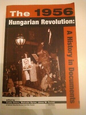 1956 Hungarian Revolution : A History In Documents, Paperback By Bekes, Csaba... • 16.99£