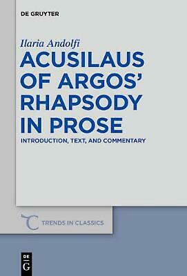 AU215.41 • Buy Acusilaus Of Argos' Rhapsody In Prose: Introduction, Text, And Commentary By Ila
