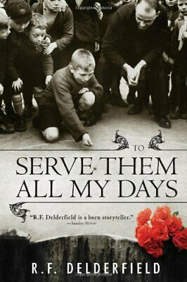 To Serve Them All My Days By Delderfield, R. F. Book The Cheap Fast Free Post • 25.99£