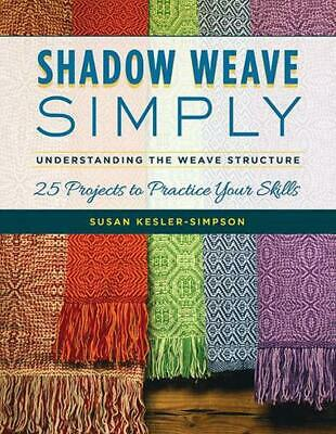AU38.63 • Buy Shadow Weave Simply: Understanding The Weave Structure 25 Projects To Practice Y