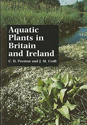 Aquatic Plants In Britain And Ireland By Croft, Jane Hardback Book The Cheap • 39.99£