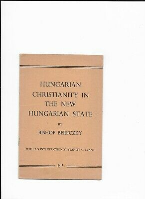 Hungarian Christianity In The New Hungarian State By Bishop Bereczky • 4£