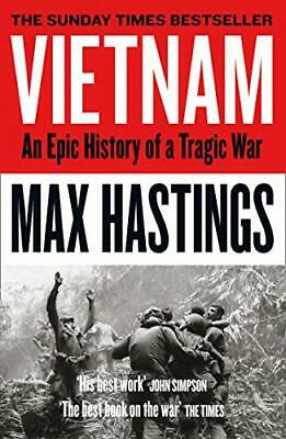 Vietnam: An Epic History Of A Tragic War By Hastings, Max Book The Cheap Fast • 5.99£