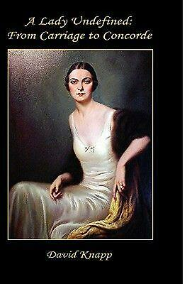 $ CDN63.56 • Buy A Lady Undefined: From Carriage To Concorde By David Knapp (English) Paperback B