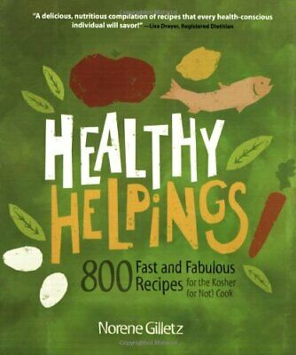 $19.95 • Buy Healthy Helpings: 800 Fast And Fabulous Recipes For The Kosher (or Not) Cook…