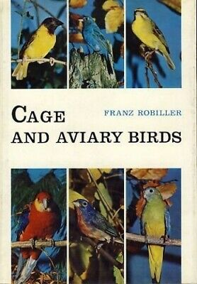 £7.99 • Buy Cage And Aviary Birds By Robiller, Franz Hardback Book The Cheap Fast Free Post
