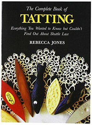 £24.99 • Buy Complete Book Of Tatting By Jones, Rebecca Book The Cheap Fast Free Post